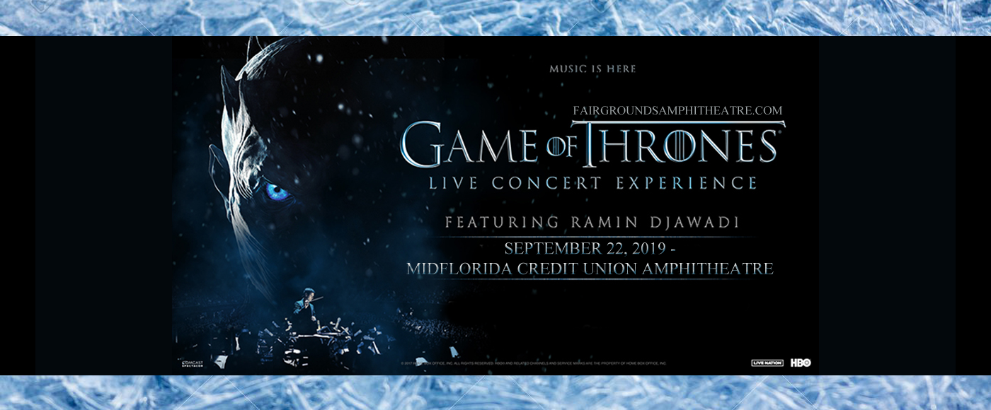 Game of Thrones Live Concert Experience at MidFlorida Credit Union Amphitheatre
