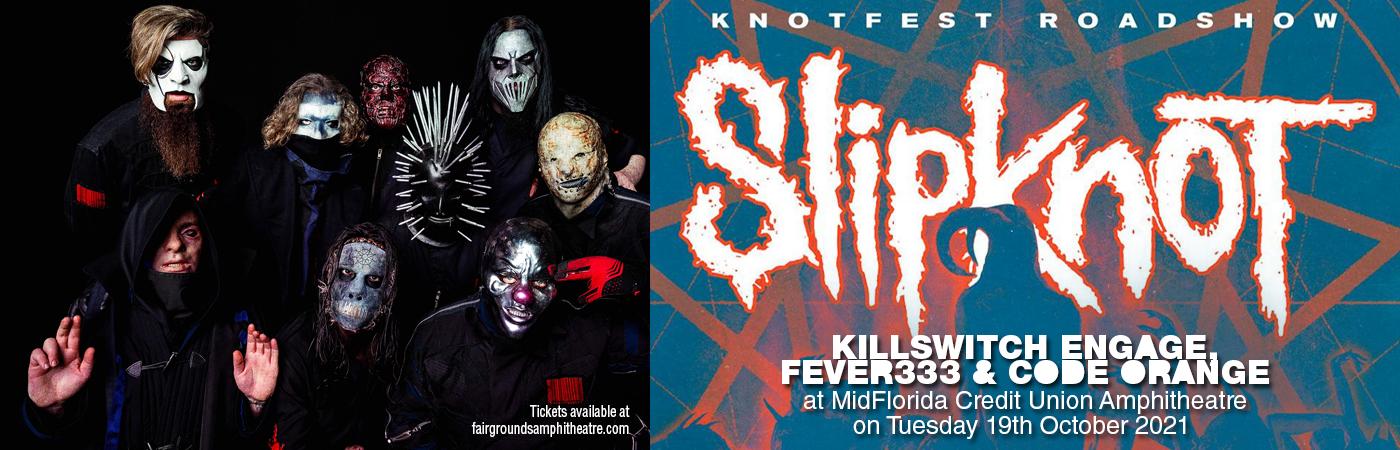 Knotfest Roadshow: Slipknot, Killswitch Engage, Fever333 & Code Orange at MidFlorida Credit Union Amphitheatre