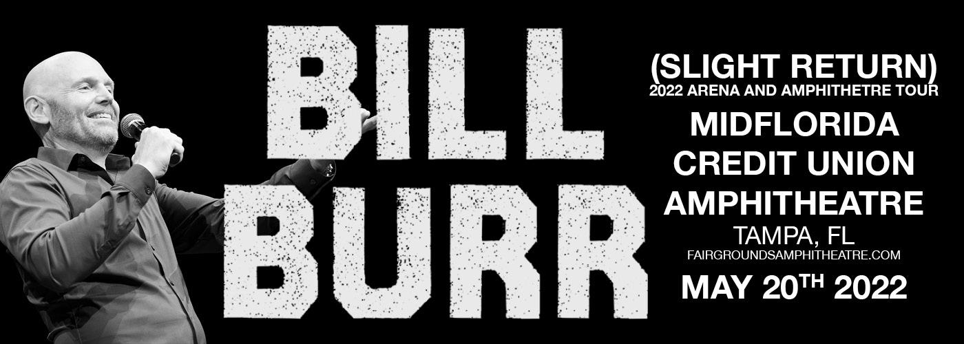 Bill Burr (Slight Return) at MidFlorida Credit Union Amphitheatre